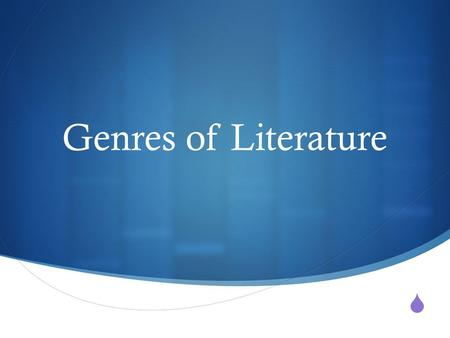 Genres of Literature. What is a genre?  A type or category of literature or writing.