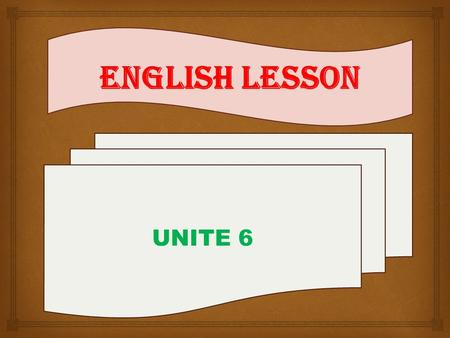 ENGLISH LESSON UNITE 6. Not interesting Boring : ?