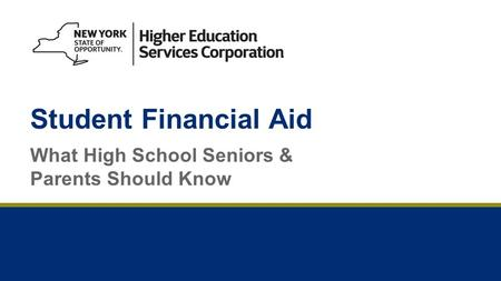 Student Financial Aid What High School Seniors & Parents Should Know.