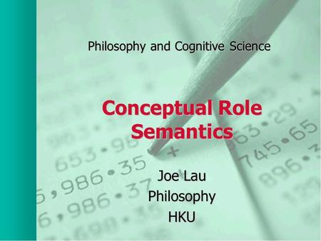Philosophy and Cognitive Science Conceptual Role Semantics Joe Lau PhilosophyHKU.