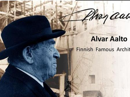 the life and works of hugo alvar henrik aalto Alvar aalto or hugo alvar henrik aalto (feb 3, 1898  life and works aalto studied at the  these works were devoid of the simplified neoclassical tenets of.
