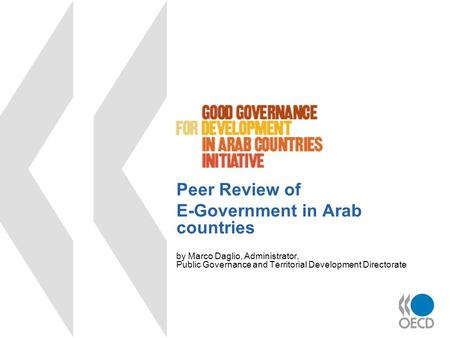 Peer Review of E-Government in Arab countries by Marco Daglio, Administrator, Public Governance and Territorial Development Directorate.