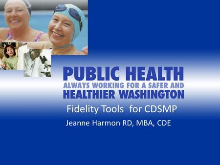 Fidelity Tools for CDSMP Jeanne Harmon RD, MBA, CDE.