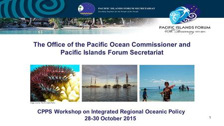 The Office of the Pacific Ocean Commissioner and Pacific Islands Forum Secretariat Pacific Regional Joint Preparatory Meeting for the 12th Conference of.