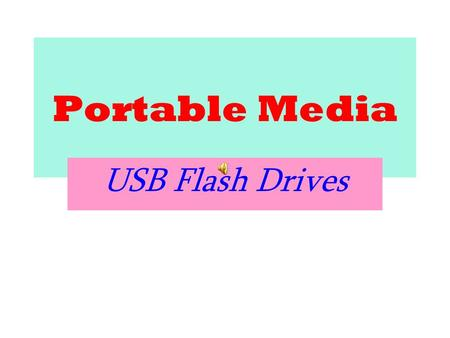 Portable Media USB Flash Drives Remember when… a keyboard was a piano a memory was something that you lost with age and a virus was the flu ?