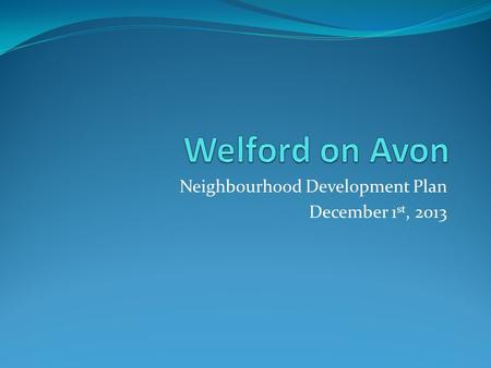 Neighbourhood Development Plan December 1 st, 2013.