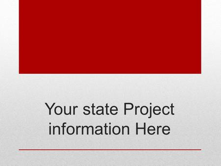 Your state Project information Here. Your State Project Information Funded through the US Department of Education, Office of Special Education Programs.