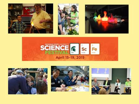 How To Start A Science Festival What is a Science Festival? Set Your Goals/Mission: – Broader impacts/ educate/inform? – General Public/Schools/Both?
