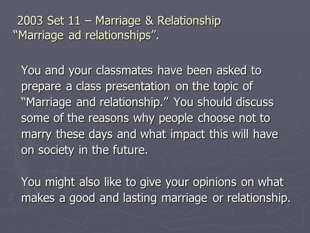 "2003 Set 11 – Marriage & Relationship ""Marriage ad relationships"". 2003 Set 11 – Marriage & Relationship ""Marriage ad relationships"". You and your classmates."