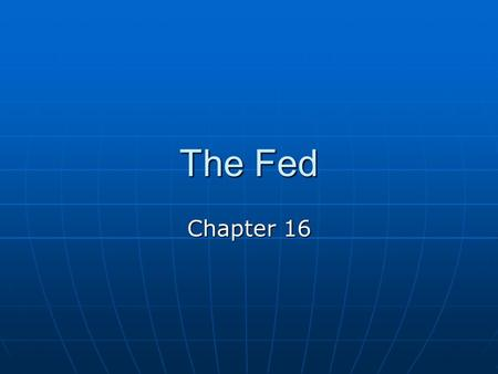 The Fed Chapter 16. A Stronger Fed In 1935, Congress adjusted the Federal Reserve structure so that the system could respond more effectively to crises.