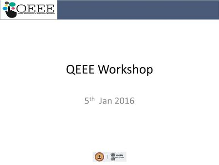 QEEE Workshop 5 th Jan 2016. Agenda – Hardware Setup/Software installation Architecture of program delivery Infrastructure requirements Institute Server.