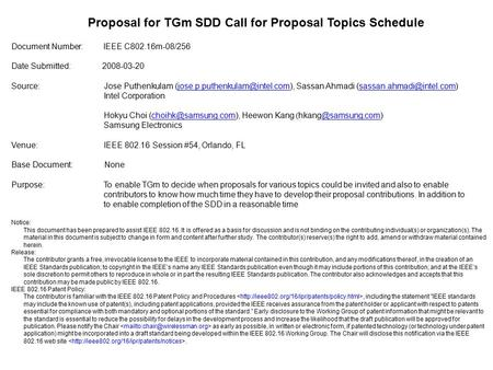 Proposal for TGm SDD Call for Proposal Topics Schedule Document Number: IEEE C802.16m-08/256 Date Submitted: 2008-03-20 Source: Jose Puthenkulam