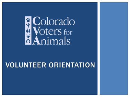 VOLUNTEER ORIENTATION. WELCOME!  Membership-Building  Fundraising  Legislative HOW CAN YOU HELP?