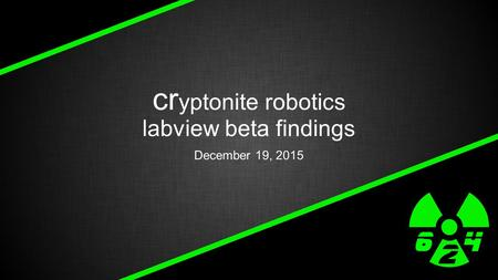 Cr yptonite robotics labview beta findings December 19, 2015.