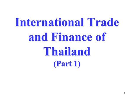 1 International Trade and Finance of Thailand (Part 1)