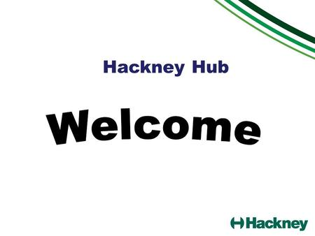 Hackney Hub. The Information Gateway Resource Directory of services Online screening assessment Access to 'simple' services / vouchers for OT equipment.