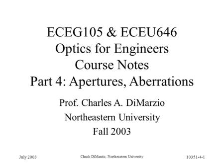 Prof. Charles A. DiMarzio Northeastern University Fall 2003 July 2003