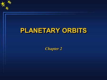 PLANETARY ORBITS Chapter 2. CONIC SECTIONS PLANETARY GEOMETRY l Definition of a Circle äA Circle is a figure for which all points on it are the same.