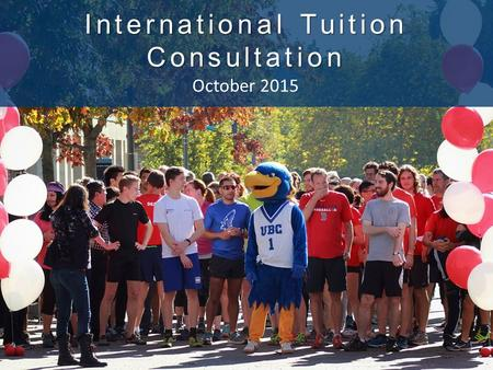 International Tuition Consultation October 2015. Agenda Current fiscal realityAPSC prioritiesBenchmarkingProposed rate increasesIncremental revenuePlans.