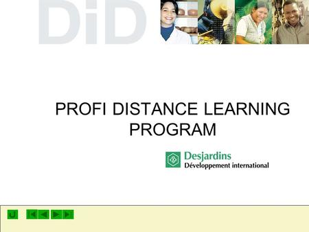 PROFI DISTANCE LEARNING PROGRAM. Program Objectives: The professional graduating from this program is expected to Become familiar with the distinguishing.