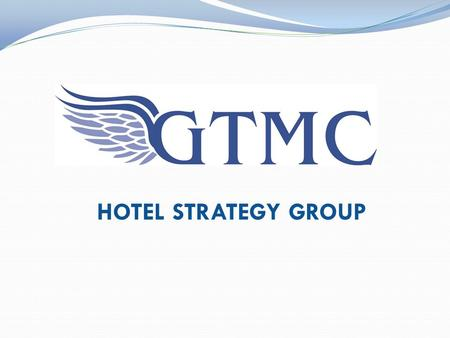 HOTEL STRATEGY GROUP. An Invitation Your Questions Answered 1. The Who 2. The Why 3. The What 4. The When.