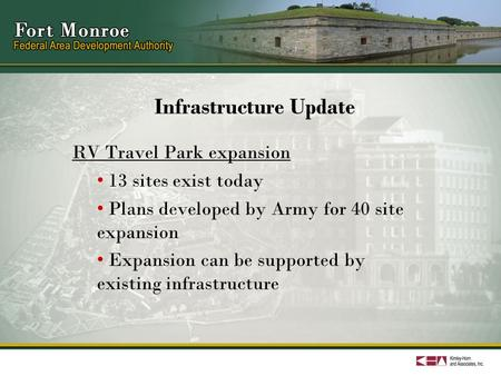 Infrastructure Update RV Travel Park expansion 13 sites exist today Plans developed by Army for 40 site expansion Expansion can be supported by existing.