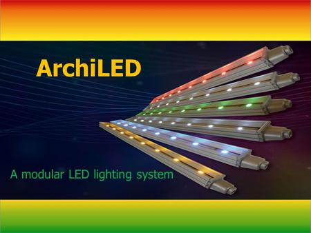 ArchiLED A modular LED lighting system. ArchiLED easy assembly The plastic grips (two per module) should be attached in one line using screws or double-sided.