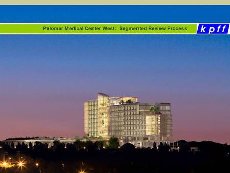 Palomar Medical Center West: Segmented Review Process.
