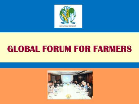 GLOBAL FORUM FOR FARMERS. IFFCO Foundation was established as a Public Trust by IFFCO in the Year 2003 to focus as a Think Tank on issues relating to.