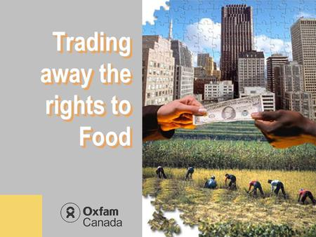 Trading away the rights to Food. 2 Paradox The world has never produced so much food and food has never been so cheap yet the number of hungry people.