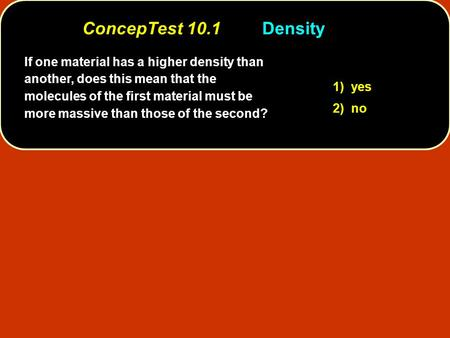 If one material has a higher density than another, does this mean that the molecules of the first material must be more massive than those of the second?