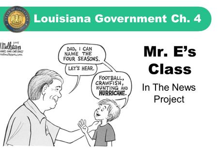 Mr. E's Class Louisiana Government Ch. 4 In The News Project.