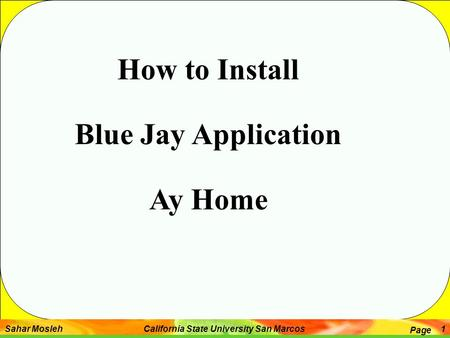Sahar Mosleh California State University San Marcos Page 1 How to Install Blue Jay Application Ay Home.