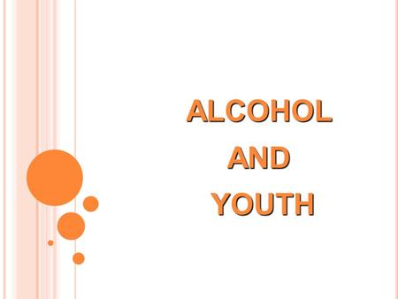 "ALCOHOL AND YOUTH. ALCOHOLISM Long-term alcohol abuse may lead to "" alcoholism "". Alcohol use remains a major public health problem among youth. People."