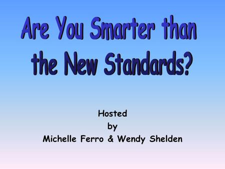 Hosted by Michelle Ferro & Wendy Shelden 100 200 400 300 400 Document Overview Big Ideas Bodies of Knowledge Benchmarks 300 200 400 200 100 500 100.