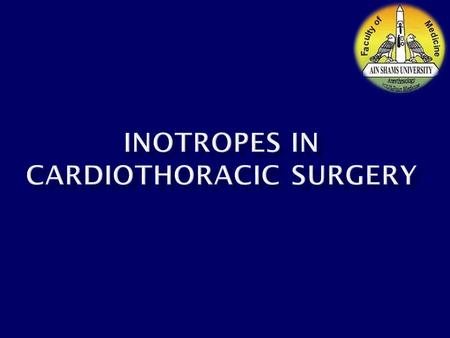  Introduction  Classification of inotropes  Postoperative myocardial dysfunction.  Choice of inotrope  Indications in specific settings.