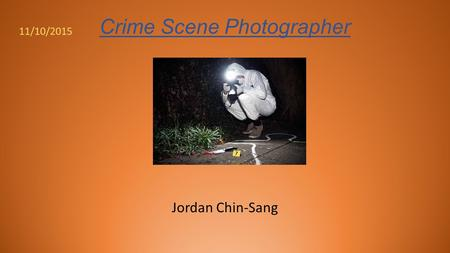 Crime Scene Photographer Jordan Chin-Sang 11/10/2015.