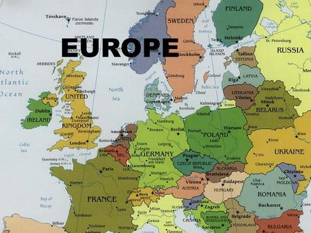 0 EUROPE. 2 Physical Geography of Europe  Most of Europe lies within 300 mile of the coast  How do you think this affects their life?  Advantages: