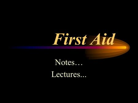 First Aid Notes… Lectures.... Content Page Introduction (First Aid) Wounds Bleedings Fractures Burns Cardio- Pulmonary Resuscitation Shock Asthma Attack.