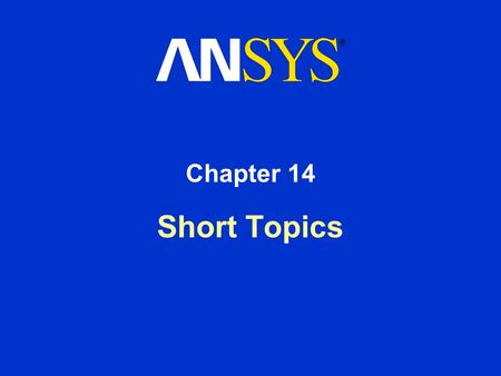 "Short Topics Chapter 14. Training Manual October 30, 2001 Inventory #001569 14-2 In this chapter, we will present some general tips and ""tricks"" on how."