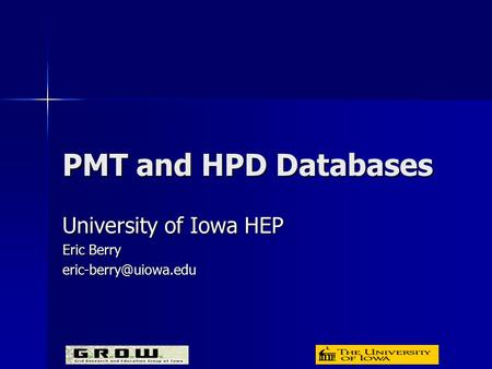 PMT and HPD Databases University of Iowa HEP Eric Berry