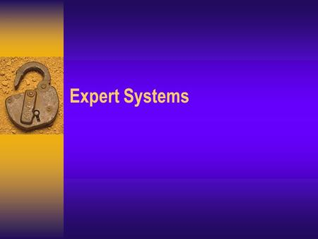 Expert Systems. Expert systems Also known as 'Knowledge-based systems':  Computer programs that attempt to replicate the performance of a human expert.