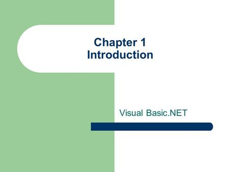 Chapter 1 Introduction Visual Basic.NET. Copyright (c) 2003 by Prentice Hall Provided By: Qasim Al-ajmi 2 Objectives Explain what Visual Basic is Contrast.