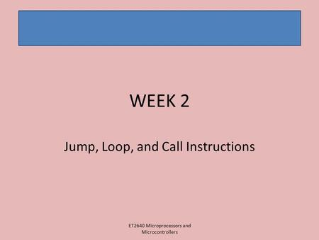 Jump, Loop, and Call Instructions