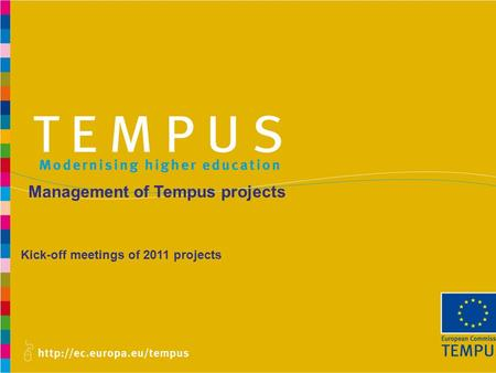 Management of Tempus projects Kick-off meetings of 2011 projects.
