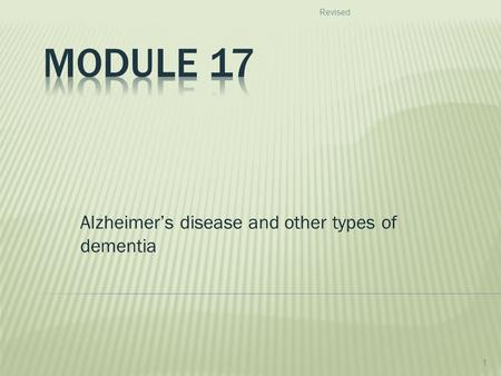 Alzheimer's disease and other types of dementia Revised 1.