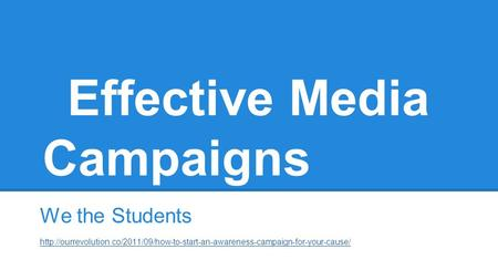 Effective Media Campaigns We the Students