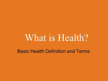 What is Health? Basic Health Definition and Terms.