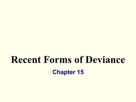 Recent Forms of Deviance Chapter 15. Rudeness Norms are expected behavior in specific situations. We are generally expected to follow certain manners.