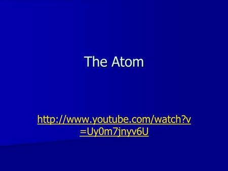 The Atom http://www.youtube.com/watch?v=Uy0m7jnyv6U.